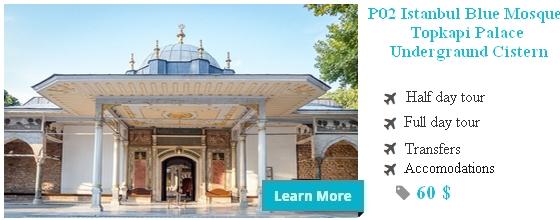 P02 Istanbul Blue Mosque + Topkapi Palace + Undergraund Cistern